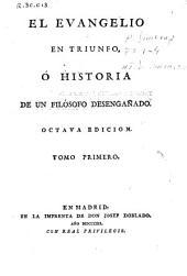 El Evangelio en triunfo, ó Historia de un filósofo desengañado: Volumen 1