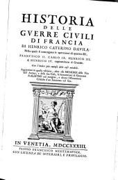 Historia Delle Guerre Civili Di Francia ... Nella quale si contengono le operationi di quattro Re, Francesco II., Carolo IX., Henrico III. et Henrico IV. cognominato il Grande: Volume 1