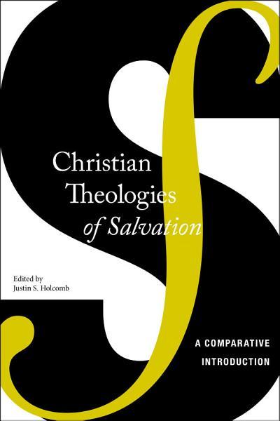 Christian Theologies of Salvation Pdf Book