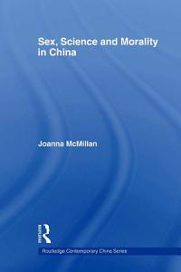 Sex  Science and Morality in China PDF