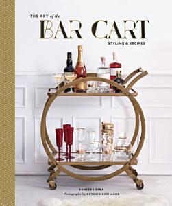 The Art of the Bar Cart Book