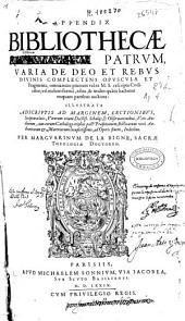Appendix Bibliothecae [sanctorum] patrum : varia de deo et rebus diuinis complectens opuscula et fragmenta ...