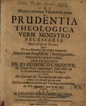Meditationum Theologicarum De Prudentia Theologica Verbi Ministro Necessaria Disputatio Prima