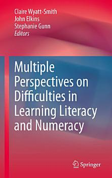 Multiple Perspectives on Difficulties in Learning Literacy and Numeracy PDF