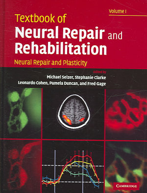 Textbook of Neural Repair and Rehabilitation: Volume 1, Neural Repair and Plasticity