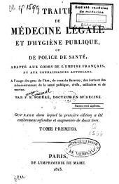 Traité de médecine légale et d'hygiène publique ou de police de santé, adapté aux codes de l'empire français et aux connaissances actuelles: Volume1