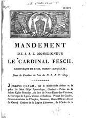 Mandement de S. A. E. Monseigneur le cardinal Fesch, archevêque de Lyon, primat des Gaules, pour le carême de l'an N. S. J. C. 1809