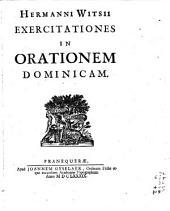 Hermanni Witsii exercitationes in orationem dominicam