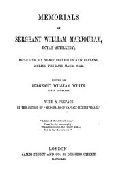 Memorials of Sergeant William Marjouram, Royal Artillery: including six years' service in New Zealand during the late Maori War