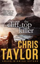 The Cliff-Top Killer: Book Eight in the Sydney Harbour Hospital Series