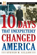 Ten Days That Unexpectedly Changed America Book