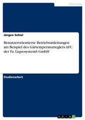 Benutzerorientierte Betriebsanleitungen am Beispiel des Gärtemperaturreglers AFC der Fa. LiquosystemS GmbH