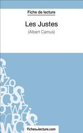Les Justes d'Albert Camus (Fiche de lecture): Analyse complète de l'oeuvre