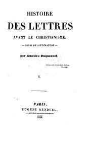 Histoire des lettres avant le christianisme: cours de littérature, Volume1