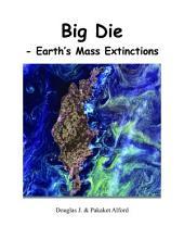 Big Die: Earth's Mass Extinctions
