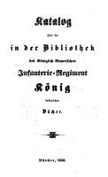 Katalog   ber die in der Bibliothek des K  Beyer  Infanterie  Regiment K  nig Befindliche B  cher PDF