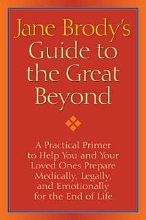 Jane Brody s Guide to the Great Beyond Book
