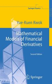 Mathematical Models of Financial Derivatives: Edition 2
