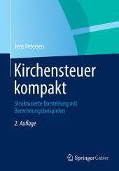 Kirchensteuer kompakt: Strukturierte Darstellung mit Berechnungsbeispielen, Ausgabe 2