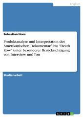 """Produktanalyse und Interpretation des Amerikanischen Dokumentarfilms """"Death Row"""" unter besonderer Berücksichtigung von Interview und Ton"""