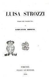 Luisa Strozzi storia del secolo 16. di Giovanni Rosini