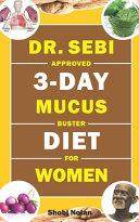 Dr. Sebi Approved 3-Day Mucus Buster Diet for Women