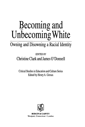 Becoming and Unbecoming White