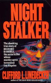 Night Stalker: The Shocking True Story of Richard Ramirez, the Serial Killer Whose Murder Terrorized Los Angeles