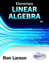 Elementary Linear Algebra: Edition 8