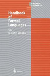 Handbook of Formal Languages: Volume 3 Beyond Words