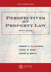 Perspectives on Property Law: Edition 4