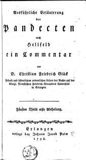 Ausführliche Erläuterung der Pandecten nach Hellfeld: ein Commentar, Volume 5