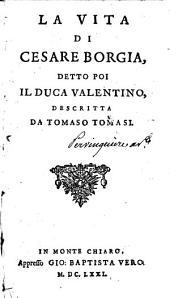 La vita di Cesare Borgia, detto poi il duca Valentino