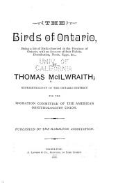 The Birds of Ontario: Being a List of Birds Observed in the Province of Ontario, with an Account of Their Habits, Distribution, Nests, Eggs &c