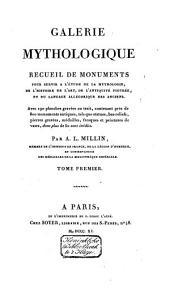 Galerie mythologique: recueil de monuments pour servir à l'étude de la mythologie, de l'histoire e de l'art, de l'antiquité figurée, et du langage allégorique des anciens