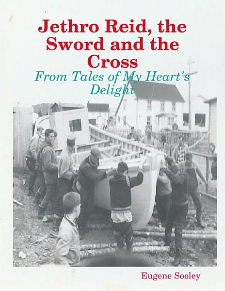 Download Jethro Reid  the Sword and the Cross   From Tales of My Heart s Delight Book