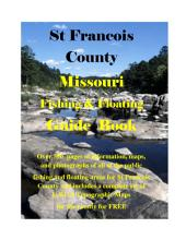 St Francois County Missouri Fishing & Floating Guide Book: Complete fishing and floating information for St Francois County Missouri