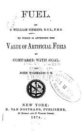 Fuel: To which is Appended the Value of Artifical Fuels as Compared with Coal