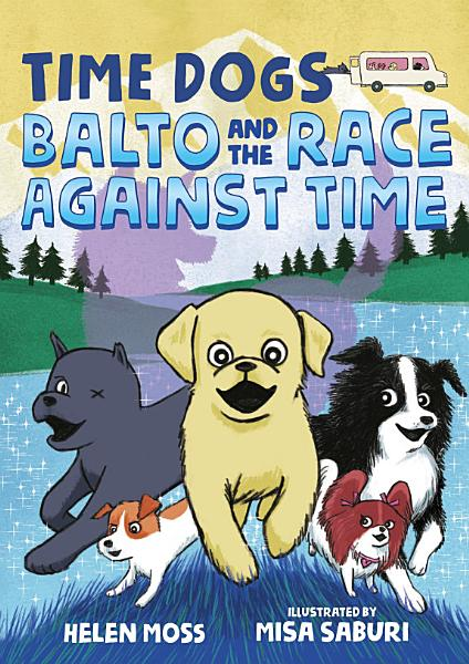 Download Time Dogs  Balto and the Race Against Time Book