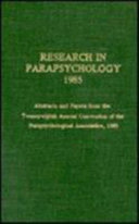 Research in Parapsychology 1985