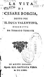 La vita di Cesare Borgia: detto poi il Duca Valentino