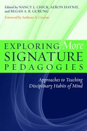 Exploring More Signature Pedagogies: Approaches to Teaching Disciplinary Habits of Mind