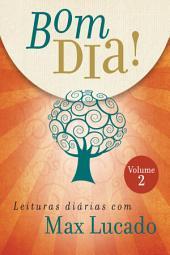 Bom dia!: Leituras diárias com Max Lucado, Volume 2