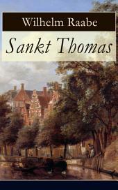 Sankt Thomas (Vollständige Ausgabe): Historischer Roman - Abfall der Niederlande von der spanischen Regierung