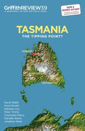 Griffith REVIEW 39: Tasmania - The Tipping Point?