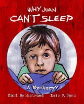 Why Juan Can't Sleep: A Mystery?