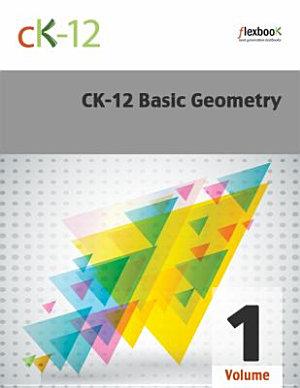 CK 12 Basic Geometry  Volume 1 Of 2