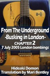 From The Underground Busking in London CHAPTER2 7 July 2005 London bombings