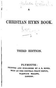 A Christian Hymn Book  Third edition PDF