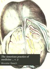 The American practice of medicine ..